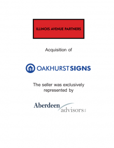 Aberdeen Advisors Negotiated the acquisition of Oakhurst Signs Tombstone by Illinois Avenue Partners The seller was exclusively represented by Aberdeen Advisors.